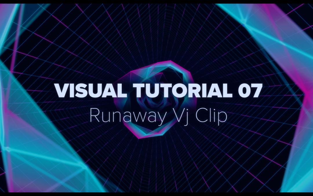 VISUAL TUTORIAL 07 – Runaway VJ CLip