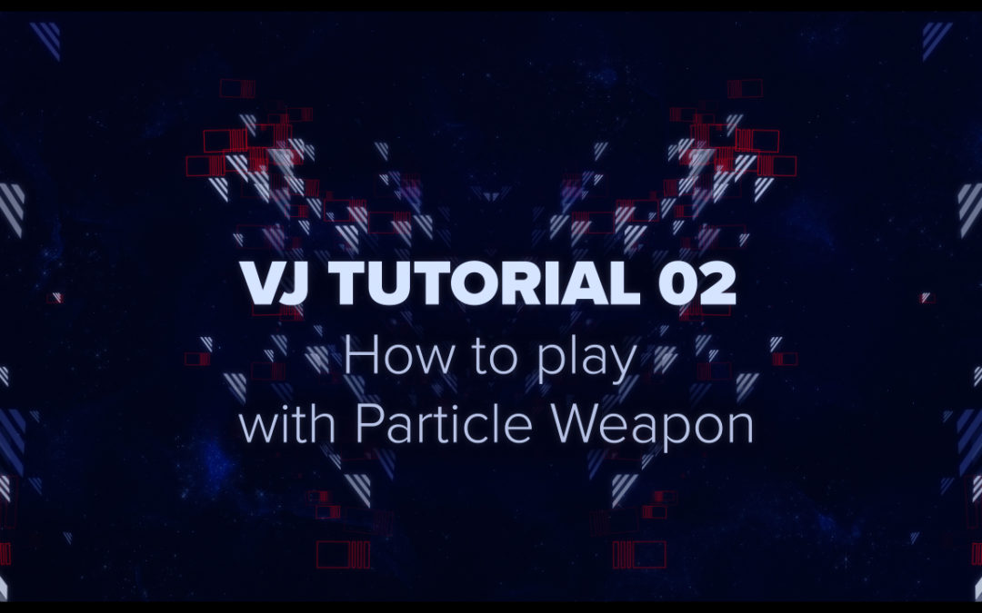 VJ TUTORIAL 02 – How to play with Particle Weapon